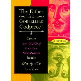 Thy Father Is a Gorbellied Codpiece: Create over …
