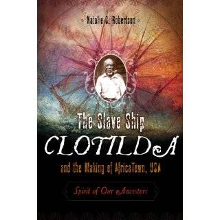 Dreams of Africa in Alabama: The Slave Ship Clotilda and the Story of