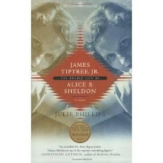 Double Life of Alice B. Sheldon (9780312203856) Julie Phillips Books
