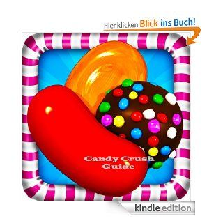 Candy Crush Guide Kindle Fire HD Edition: Find Your Way Around The