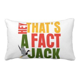 Hey Thats A Fact Jack Redneck QuoteThrow Pillow