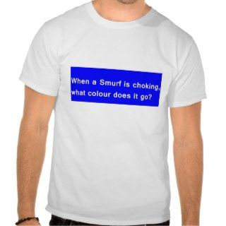 Smurf choking t shirts