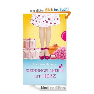 Weddingplanerin mit Herz eBook: Michaela Hanauer: Kindle