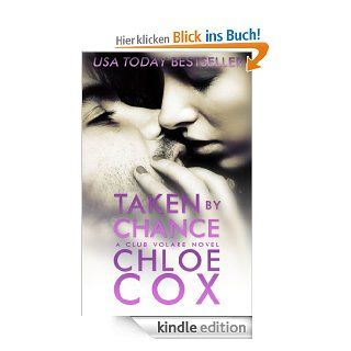 Taken By Chance (Standalone Romance) (Club Volare) eBook: Chloe Cox