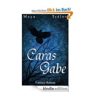Caras Gabe (Wunsch Saga) eBook: Maya Trélov: Kindle Shop