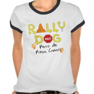 Perro de Presa Canario Rally Dog Tee Shirts