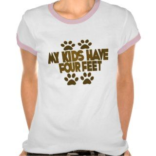 All my Kids Have Four Feet Shirts