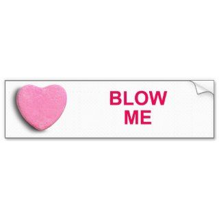 BLOW ME CANDY HEART BUMPER STICKERS