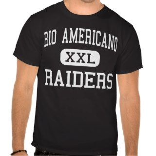 Rio Americano   Raiders   High   Sacramento Tee Shirts