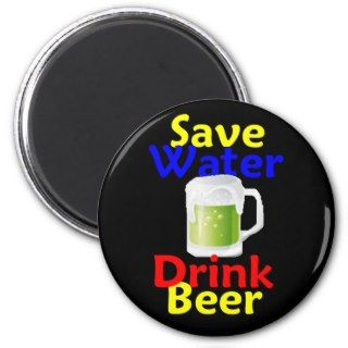 Save Water Drink Beer Magnet