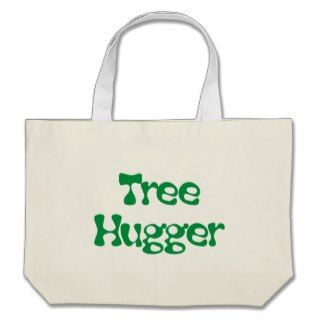 Tree Hugger Products & Designs! Tote Bags