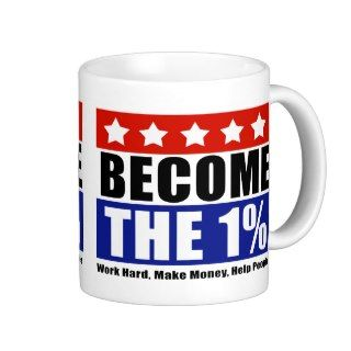 Become the One Percent, Anti Occupy Wall Street Mug