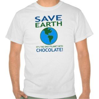 Save Earth It Has Chocolate Funny Tees