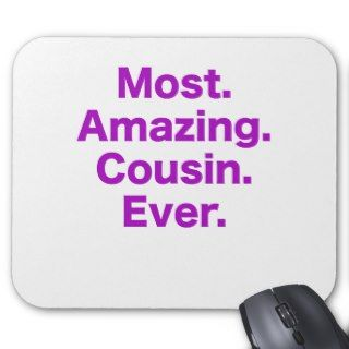 Most Amazing Cousin Ever Mousepads