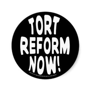 TORT REFORM NOW! ROUND STICKERS