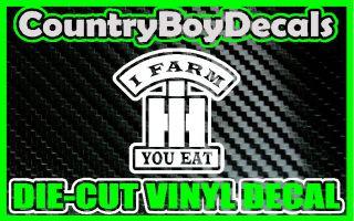 International Harvester I Farm You Eat Vinyl Decal Sticker Truck Case IH Tractor