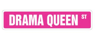 Drama Queen Street Sign New Princess Spoiled Daughter Wife Girlfriend Actress