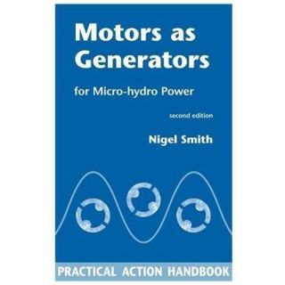 New Motors as Generators for Micro Hydro Power Smith Nigel 1853396451