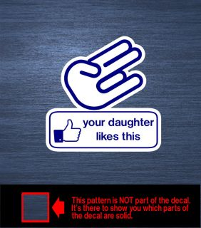 Shocker Your Daughter Likes This Decal Sticker Drift Drag Mud Bogger Truck Car