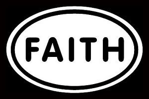 Faith Sticker White Oval Car Window Decal Vinyl God Religious Jesus Church Pray