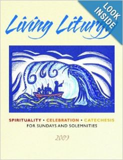Living Liturgy: Spirituality, Celebration, and Catechesis for Sundays and Solemnities   Year B   2009: Joyce Ann Zimmerman, Kathleen Harmon, Christopher W. Conlon: 9780814627464: Books