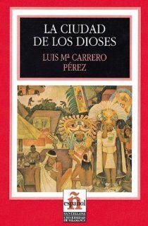 Leer en espa�ol   Nivel 2 / La ciudad de los dioses Luis M Carrero P�rez Bücher