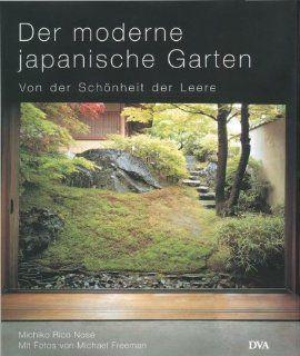 Der moderne japanische Garten Von der Sch�nheit der Leere Michiko Rico Nos�, Michael Freeman, Shumyo Masuno, Claudia Arlinghaus Bücher