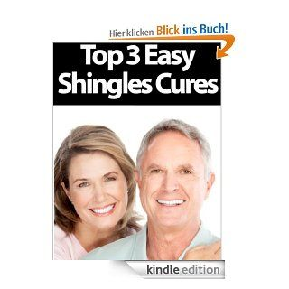 Top 3 Easy Shingles Cures (Shingles Treatment, Shingles Treatments, Shingles Cream, Shingles Lotion) eBook: Bob Carlton: Kindle Shop