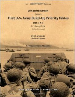 Unit Serial Numbers d'apr�s la ' First U.S. Army Build Up Priority Tables, List A (D+1 through D+14) � D Day (Normandy) Top Secret   BIGOT NEPTUNE (French Edition) Ben Major, Lois S. Montbertrand, Jonathan Gawne 9781447720027 Books