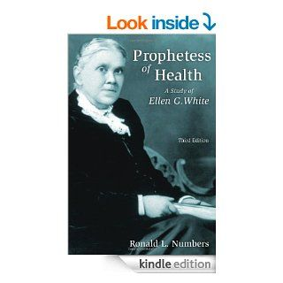 Prophetess of Health: A Study of Ellen G. White (Library of Religious Biography) eBook: Ronald L. Numbers: Kindle Store