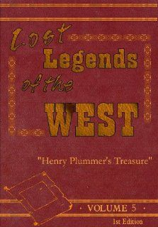 Lost Legends of the West Volume #5 Henry Plummer's Treasure: Jeffrey Safford Ph.D., Kevin O'Halloran, John Ellingson, Tom Sargent, Joanna Skye, Jesse Russell Brooks, Nathan Cutietta: Movies & TV