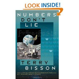Numbers Don't Lie: Terry Bisson: 9781892391322: Books