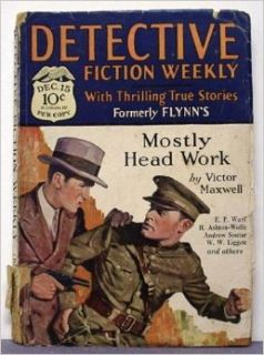 Detective Fiction Weekly Volume 37 Number 6, December 15 1928: Victor Maxwell, Edward Parrish Ware, Ruth and Alexander Wilson, Walter Liggett, Nelson Robins, Andrew Soutar, Brandon Fleming, H. Ashton Wolfe, Joseph Gollomb, Leon Groe and others: Books
