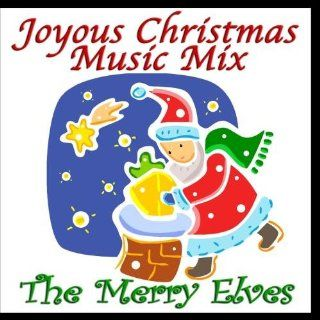 Joyous Christmas Music Mix   The Merry Elves: Music