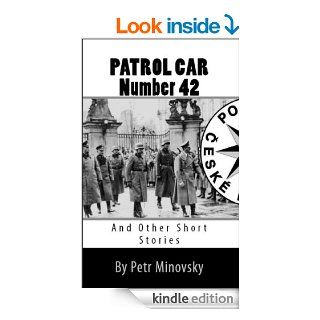 Patrol Car Number 42: And Other Short Stories eBook: Petr Minovsky: Kindle Store
