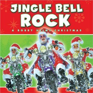 Jingle Bell Rock: A Bobby Helms Christmas: Music