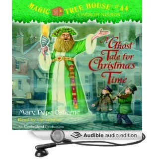 Magic Tree House, Book 44: A Ghost Tale for Christmas Time (Audible Audio Edition): Mary Pope Osborne: Books