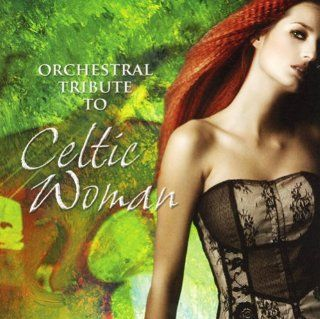 Orchestral Tribute to Celtic Woman: Music