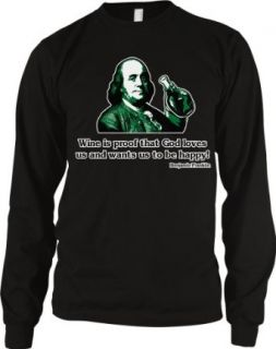 Wine Is Proof That God Loves Us.. Ben Franklin Mens Thermal Shirt, Funny Trendy Wine Drinking Mens Long Sleeve Thermal Top: Clothing