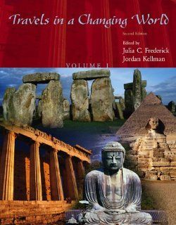 TRAVELS IN A CHANGING WORLD VOLUME I (9780757523496): UNIVERSITY OF LOUISIANA, Julia Frederick, Jordan Kellman: Books