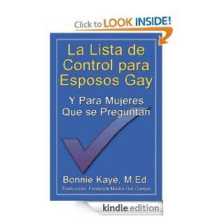 La Lista de Control para Esposos Gay Y Para Mujeres Que se Preguntan (Spanish Edition) eBook Bonnie Kaye, Frederick Martin Del Campo Kindle Store