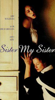 Sister My Sister [VHS]: Julie Walters, Joely Richardson, Jodhi May, Sophie Thursfield, Amelda Brown, Lucita Pope, Kate Gartside, Aimee Schmidt, Gabriella Schmidt, Ashley Rowe, Nancy Meckler, David Stiven, Joyce Herlihy, Norma Heyman, Wendy Kesselman: Movie