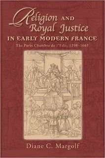 Religion and Royal Justice in Early Modern France: The Paris Chambre De L'Edit, 1598 1665 (Sixteenth Century Essays & Studies, V. 67) (9781931112260): Diane Claire Margolf: Books