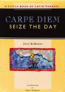 Carpe Diem (9780811809313): Chronicle Books LLC Staff: Books