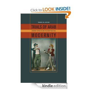 Trials of Arab Modernity: Literary Affects and the New Political eBook: Tarek El Ariss: Kindle Store