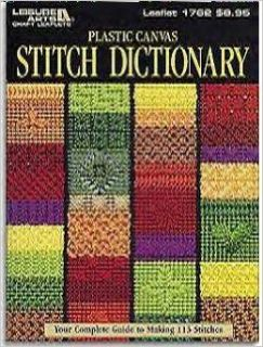 Plastic Canvas Stitch Dictionary : Your complete guide to making 113 stitches (Leisure Arts Craft Leaflets #1762): McGaughey Connie: Books