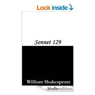 Sonnet 129 (The expense of spirit in a waste of shame) eBook: William Shakespeare: Kindle Store