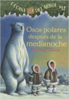Osos Polares Despues De La Medianoche / Polar Bears Past Bedtime (La Casa Del Arbol / Magic Tree House) (Spanish Edition) Mary Pope Osborne, Sal Murdocca, Marcela Brovelli 9780606349208 Books