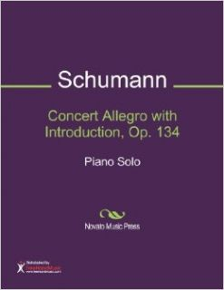 Concert Allegro with Introduction, Op. 134 Sheet Music (Piano Solo): Robert Schumann: Books