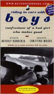 Riding in Cars With Boys: Confessions of a Bad Girl Who Makes Good: Beverly Donofrio, Christina Moore: 9780788789632: Books